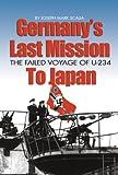 Germanys Last Mission to Japan, Joseph Mark Scalia, 1591148421