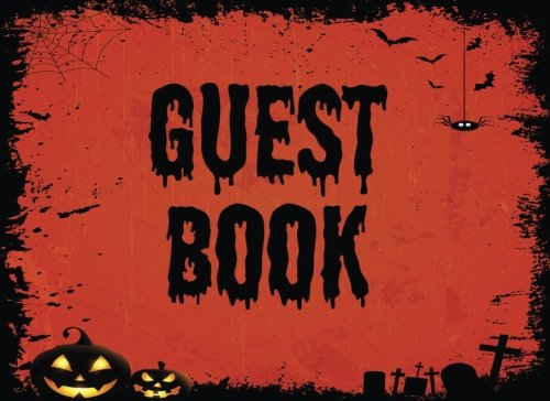 Guest Book: For Halloween Parties - Lines for Names, Messages, Memories or Well (Halloween Party Message)