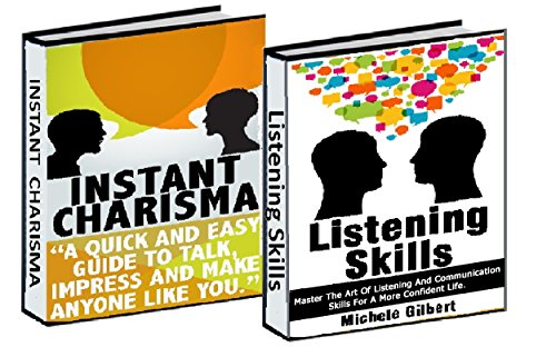 The Communication Skills Box Set: Instant Charisma And Listening Skills: Talk, Impress, And Make Anyone Like You  And Master The Art Of Listening And Communication ... to anyone Listening Communication Skills,) (Alluring Short)