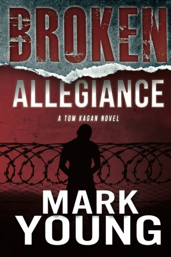 Read Online Broken Allegiance (A Tom Kagan Novel) pdf
