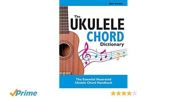 Amazon The Ukulele Chord Dictionary The Essential Illustrated