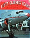 Fifty Glorious Years: Story of the DC-3
