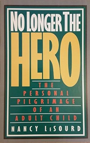 No Longer the Hero: The Personal Pilgrimage of an Adult Child