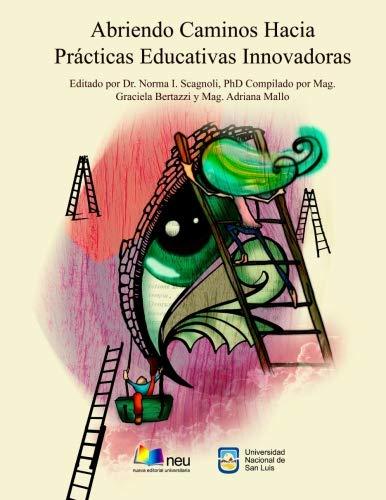 Norma Mag - Abriendo Caminos Hacia  Prácticas Educativas Innovadoras (Spanish Edition)