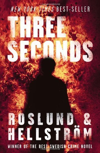 Three Seconds by Anders Roslund (2011-11-01)