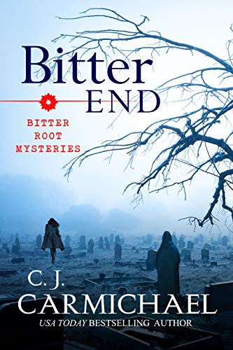 Bitter End (Bitter Root Mysteries Book 3)