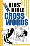 Kids' Bible Crosswords, Vickie Save and Ken Save, 1593106939