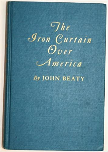 The Iron Curtain Over America Amazoncouk John Owen Beaty Books
