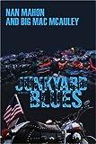 Junkyard Blues, Nan Mahon and Big Mac McAuley, 0595419852