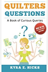 Quilters Questions: A Book of Curious Queries Paperback