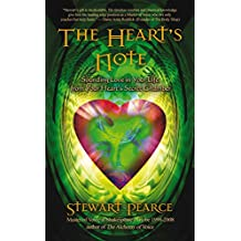 The Heart's Note: Sounding Love in Your Life from Your Heart's Secret Chamber