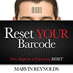 Reset Your Barcode: Five Steps to a Financial Reset | Marvin Reynolds