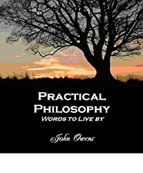 Practical Philosophy: Words To Live By