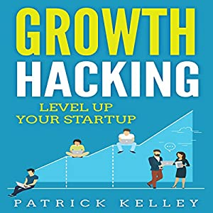 Growth Hacking: Level Up Your Startup Audiobook