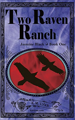 Two Raven Ranch (Jasmine Black Book 1) by [Lynn, K.M.]