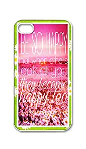 RainbowSky iPhone 4 4G 4S Case - Be So Happy That When Others Look At You They Become Happy Too Hard Plastic Back Protection Phone Case Cover -2019
