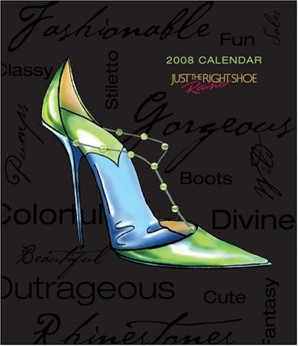 Just the Right Shoe: 2008 Desk Calendar - Just The Right Shoe 2008 Shopping Results