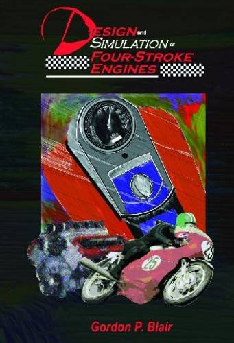 Four Stroke Engine (Design and Simulation of Four Stroke Engines [R-186] (Premiere Series Books))