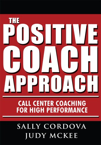 The Positive Coach Approach: Call Center Coaching for High Performance (English Edition)