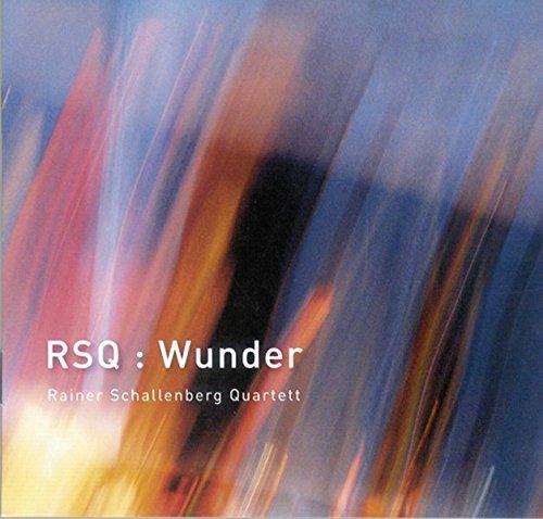 RSQ: Wunder: Rainer Schallenberg Quartett