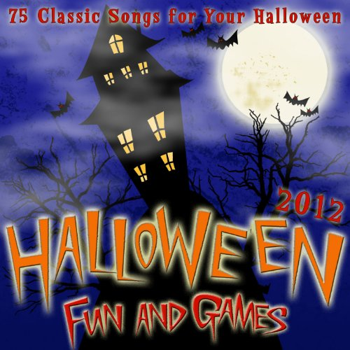 Halloween Fun and Games 2012 - 75 Classic Songs for Your Halloween Party