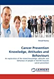 Cancer Prevention Knowledge, Attitudes and Behaviours, Sinead Keeney, 3838345487