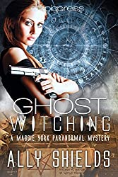 Ghost Witching (A Maggie York Paranormal Mystery Book 2)