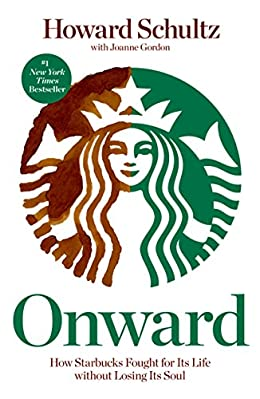 Onward: How Starbucks Fought for Its Life without Losing Its Soul book cover