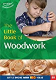 img - for The Little Book of Woodwork: Little Books with Big Ideas (80) book / textbook / text book