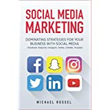 Social Media Marketing: Dominating Strategies for your Business with Social Media (Edition July 2017, Facebook...