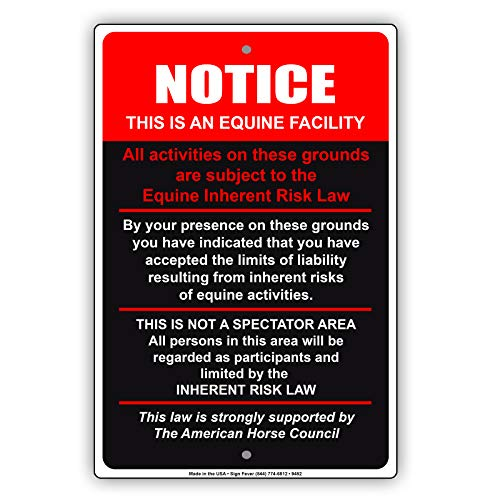 Risk Sign - This is an Equine Facility This is Not A Spectator Area Inherent Risk Law Alert Notice Aluminum Sign 8x12
