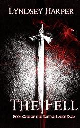 The Fell (Naetan Lance Saga) (Volume 1)