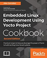 Embedded Linux Development Using Yocto Project Cookbook, 2nd Edition Front Cover