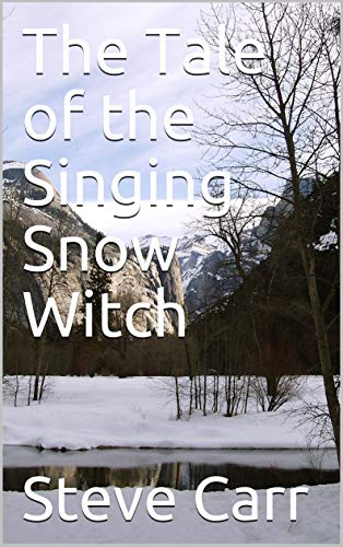 The Tale of the Singing Snow Witch