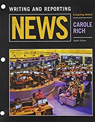 Writing and Reporting News: A Coaching Method by Carole Rich (2015-01-01)