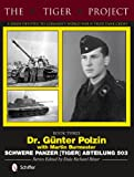 The Tiger Project: a Series Devoted to Germany's World War II Tiger Tank Crews, , 0764346385