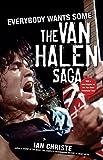 Everybody Wants Some: The Van Halen Saga Paperback August 1, 2008