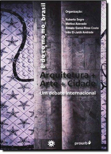 Arquitetura. Arte. Cidade. Um Debate Internacional