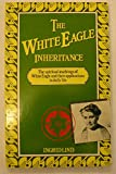 img - for White Eagle Inheritance, The book / textbook / text book