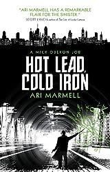 Hot Lead, Cold Iron: A Mick Oberon Job Book 1