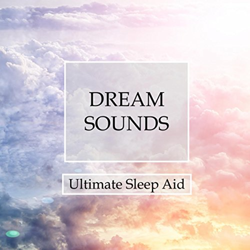 - Dream Sounds Oasis - Ultimate Sleep Aid for Deep Lucid Dreams, Relaxation, Transcendental Meditation and Better Mental Health Through a Peaceful Ambience