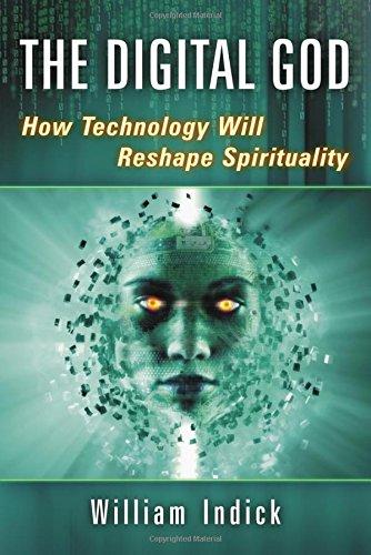 The Digital God: How Technology Will Reshape Spirituality