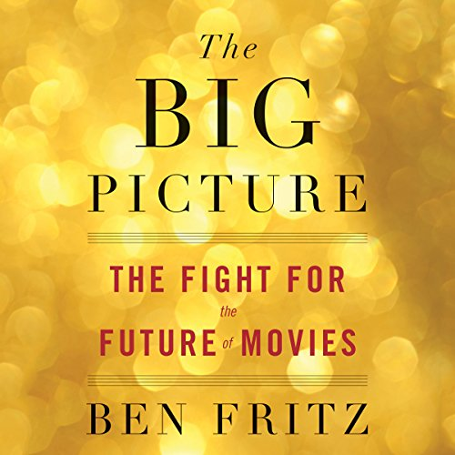 Pdf Entertainment The Big Picture: The Fight for the Future of Movies
