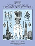 Heck's Pictorial Archive of Art and Architecture, , 0486282546