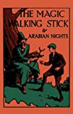 The Magic Walking Stick and Stories from the Arabian Nights, John Buchan, 0979170281