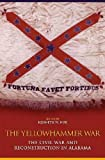 img - for The Yellowhammer War: The Civil War and Reconstruction in Alabama book / textbook / text book