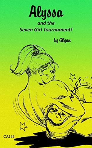 Alyssa and The Seven Girl Tournament (California Supreme Book 144) por Glynn