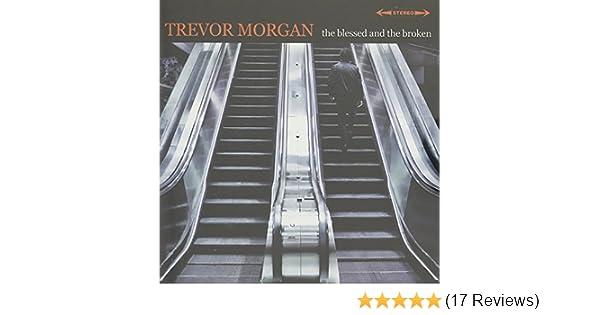 Trevor morgan the blessed and the broken amazon music stopboris Choice Image