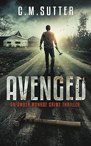 Avenged: An Amber Monroe Crime Thriller Book 2