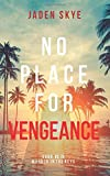 No Place for Vengeance (Murder in the Keys—Book #3)